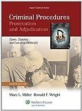 Criminal Procedures: Prosecution & Adjudication, Fourth Edition (Aspen Casebooks) by Marc L. Miller (2011-07-27)