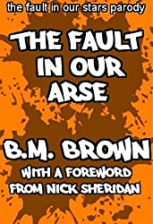 The Fault In Our Arse: A The Fault In Our Stars Parody