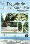 Tratado De Cultivo Sin Suelo/ Cultiva...