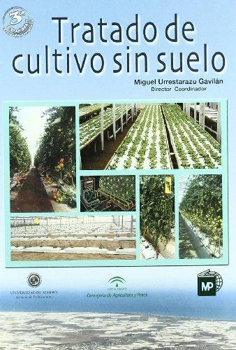 Tratado De Cultivo Sin Suelo/ Cultivation Treatment without Soil por Miguel Urrestarazu