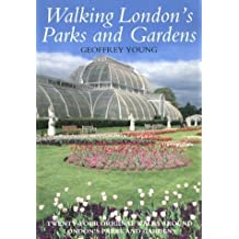 Walking London's Parks and Gardens by Geoffrey Young (1999-01-11)
