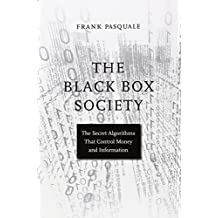 The Black Box Society – The Secret Algorithms That Control Money and Information