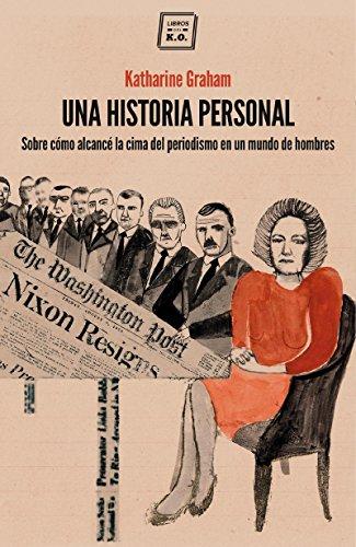 Una historia personal: Premio Pulitzer 1998 por Katharine Graham