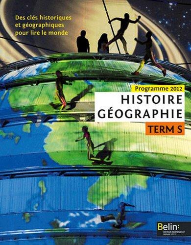 Histoire gographie Tle S : Des cls historiques et gographiques pour lire le monde. Programme 2012