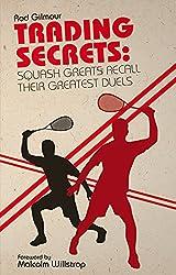 Trading Secrets: Squash Greats Recall Their Toughest Duels