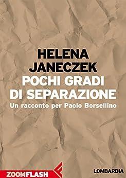 Pochi gradi di separazione: Un racconto per Paolo Borsellino (L'agenda ritrovata)