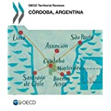 OECD Territorial Reviews: Cordoba, Argentina