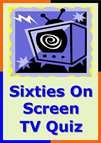Sixties on Screen TV Picture Quiz for Pub Quiz or Party (English Edition) (New Years Eve Spiele)