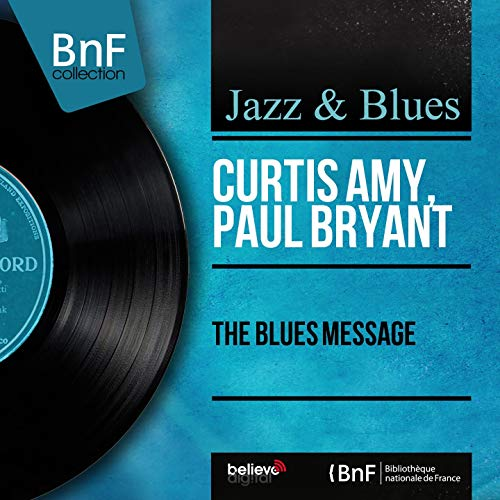 The Blues Message (feat. Roy Brewster, Jimmy Miller, Clarence Jones) [Stereo Version] -