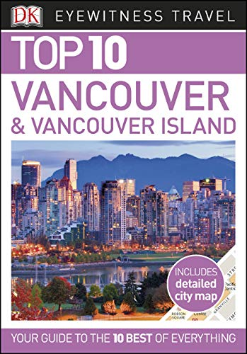 Top 10 Vancouver and Vancouver Island (DK Eyewitness Travel Guide) (English Edition)