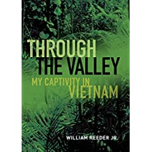 Through the Valley: My Captivity in Vietnam (English Edition)
