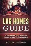 Log Homes Guide