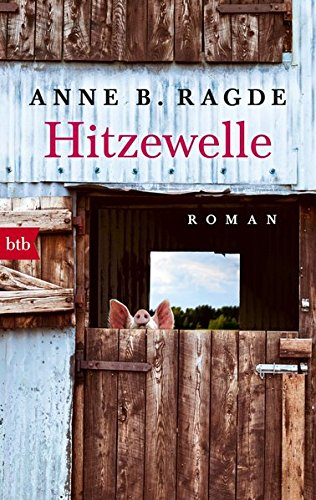 Buchseite und Rezensionen zu 'Hitzewelle: Roman (Die Lügenhaus-Serie, Band 3)' von Anne B. Ragde