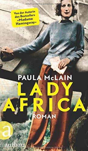 Buchseite und Rezensionen zu 'Lady Africa: Roman' von Paula McLain