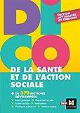 Dico de la santé et de l'action sociale - 4e édition - Dictionnaire...