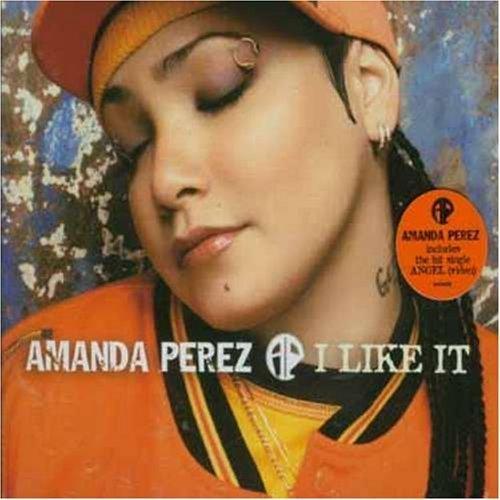 I Like It by Amanda Perez (2004-04-27)