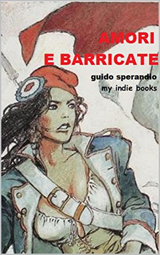Amori e barricate
