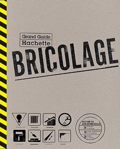 Le Grand Livre Du Bricolage Et De La Decoration - Le Grand Guide Hachette du