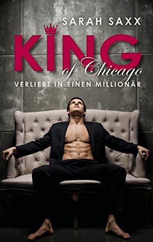 KING of Chicago: Verliebt in einen Millionär von [Saxx, Sarah]