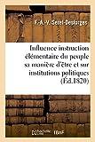 Telecharger Livres De l influence instruction elementaire du peuple sur sa maniere d etre et institutions politiques discours qui a remporte le prix a la Societe royale d Arras en 1820 (PDF,EPUB,MOBI) gratuits en Francaise