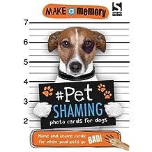 Make a Memory Pet Shaming Dog: Name and shame photo cards for when good pets go bad! (Make Memory)