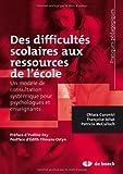 Des difficultés scolaires aux ressources de l'école : Un modèle de consultation systémique pour psychologues et enseignants...