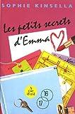 Les petits secrets d'Emma   Kinsella, Sophie (1969-....). Auteur