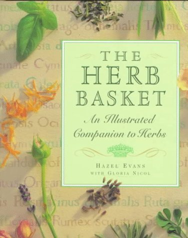 The Herb Basket: An Illustrated Companion to Herbs by Hazel Evans (1998-03-02) par Hazel Evans
