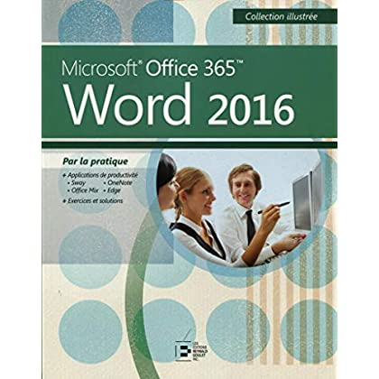 Word 2016: Microsoft Office 365. Par la pratique.
