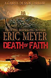 Death of Faith (A Gabriel De Sade Thriller, book 3) by Eric Meyer (2012-01-24)