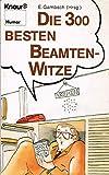 Die 300 besten Beamten-Witze (Knaur Taschenbücher. Humor) -