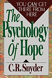 Psychology of Hope: You Can Get Here from There by C.R. Snyder (2003-04-01)