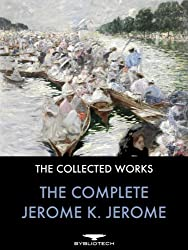 The Complete Jerome K. Jerome: The Collected Works