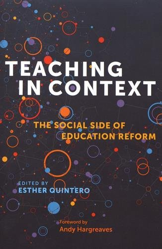 Teaching in Context : The Social Side of Education Reform