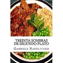 { TREINTA SOMBRAS DE SEGUNDO PLATO (SPANISH) } By Napolitano, Gabriele ( Author ) [ Mar - 2013 ] [ Paperback ]