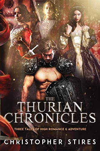 The Thurian Chronicles: Three Tales of High Romance and Adventure (Happy Ever High After)
