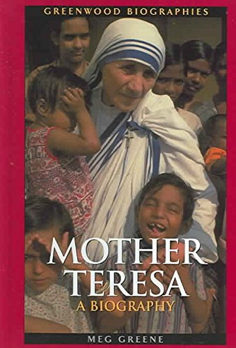 [Mother Teresa: A Biography] (By: Meg Greene) [published: August, 2004]