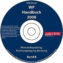 WP Handbuch 2008: Wirtschaftsprüfung, Rechnungslegung, Beratung, Band II