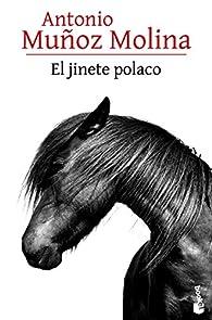 El jinete polaco par Antonio Muñoz Molina