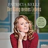 Der Klang meines Lebens - Hörbuch: Erinnerungen an sürmische und sonnige Zeiten - Patricia Kelly