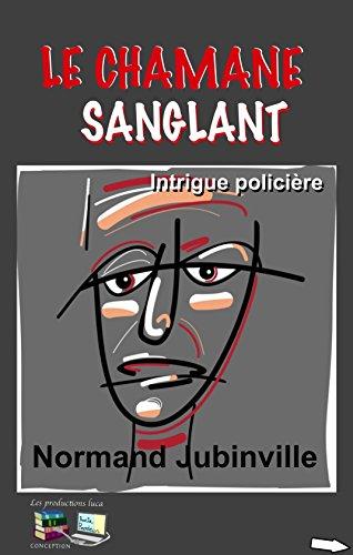 LE CHAMANE SANGLANT: Intrigue policière (Mystère et suspense)