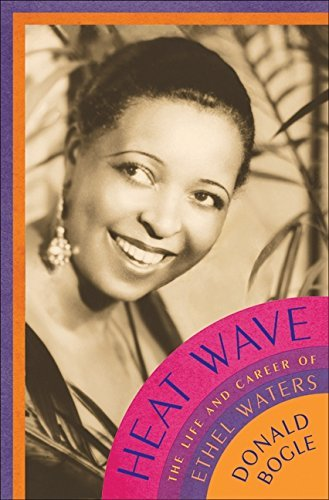 Heat Wave: The Life and Career of Ethel Waters by Donald Bogle (2011-02-08)