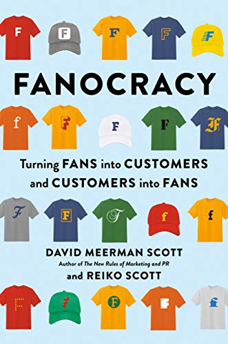 Fanocracy: Turning Fans into Customers and Customers into Fans (English Edition)