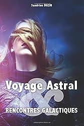 Voyage Astral et rencontres galactiques