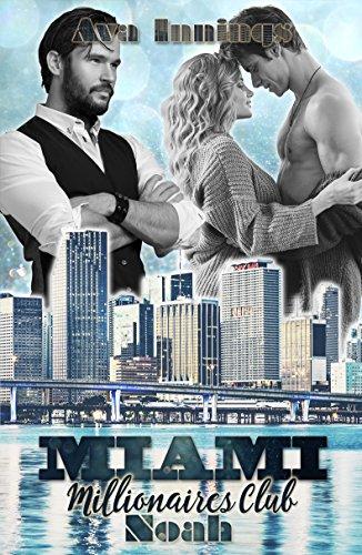 Miami Millionaires Club - Noah von [Innings, Ava]