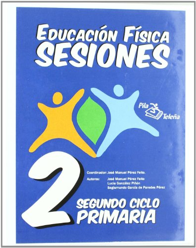 EDUCACION FISICA SESIONES 2 º PRIMARIA - 9788495353474 por JOSE MANUEL PEREZ FEITO