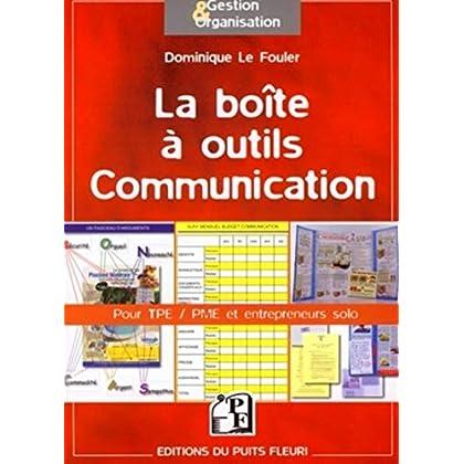 La boîte à outils Communication: Pour TPE, PME et entrepreneurs solo