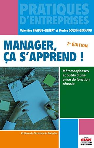 Manager, ça s'apprend !: Métamorphoses et outils d'une prise de fonction réussie (Pratiques d'entreprises)