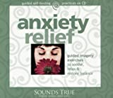 Anxiety Relief: Guided Imagery Exercises to Soothe, Relax & Restore Balance (Guided Self-Healing) by Martin Rossman (2006-03-01)