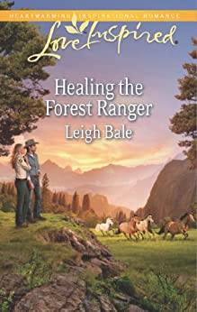 Healing the Forest Ranger (Mills & Boon Love Inspired) by [Bale, Leigh]
